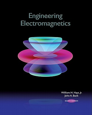 Engineering Electromagnetics - Hayt, William H, Jr., and Buck, John A