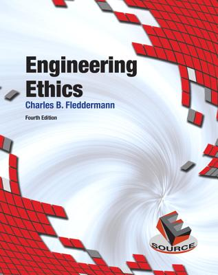Engineering Ethics - Fleddermann, Charles B