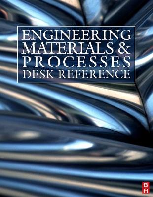 Engineering Materials and Processes Desk Reference - Ashby, Michael F, and Messler, Robert W, and Asthana, Rajiv