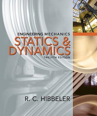 Engineering Mechanics: Combined Statics & Dynamics - Hibbeler, Russell C.