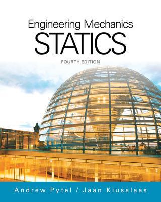 Engineering Mechanics : Statics - Pytel, Andrew, and Kiusalaas, Jaan