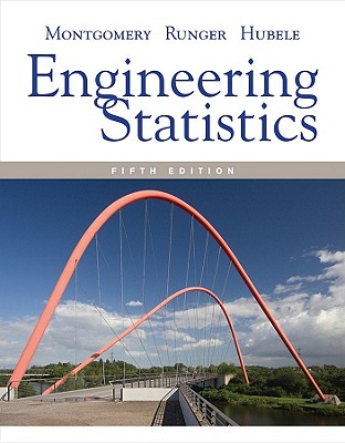Engineering Statistics - Montgomery, Douglas C, and Runger, George C, and Hubele, Norma F