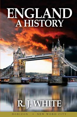 England: A History - White, R J