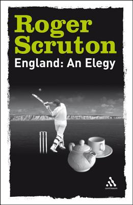 England: An Elegy - Scruton, Roger