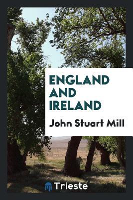 England and Ireland - Mill, John Stuart