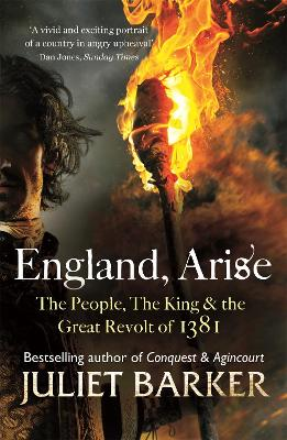 England, Arise: The People, the King and the Great Revolt of 1381 - Barker, Juliet