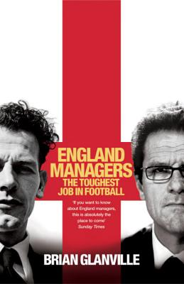 England Managers: The Toughest Job in Football - Glanville, Brian