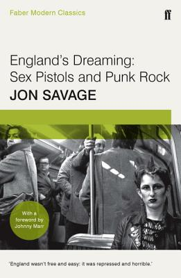 England's Dreaming: Faber Modern Classics - Savage, Jon