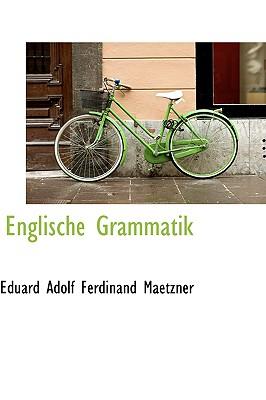 Englische Grammatik - Adolf Ferdinand Maetzner, Eduard