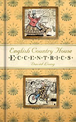 English Country House Eccentrics - Long, David