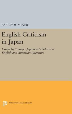 English Criticism in Japan: Essays by Younger Japanese Scholars on English and American Literature - Miner, Earl Roy