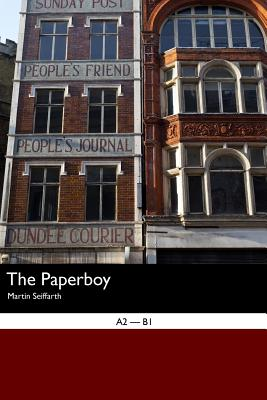 English Easy Reader: The Paperboy - Seiffarth, Martin