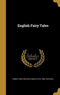 English Fairy Tales - Rhys, Ernest 1859-1946
