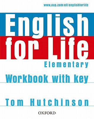 English for Life: Elementary: Workbook with Key: General English four-skills course for adults - Hutchinson, Tom