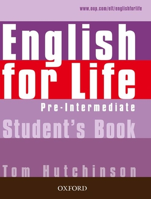 English for Life Pre-intermediate: Student's Book: General English Four-skills Course for Adults - Hutchinson, Tom