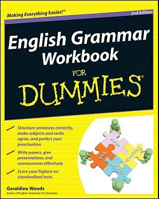 English Grammar Workbook For Dummies - Woods, Geraldine