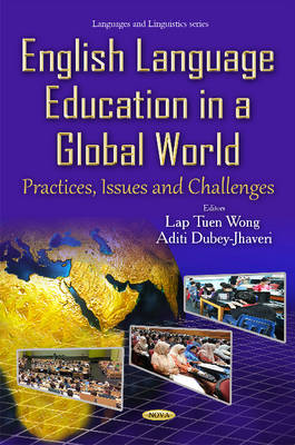 English Language Education in a Global World: Practices, Issues & Challenges - Dubey-Jhaveri, Aditi (Editor)