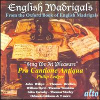 English Madrigals: Sing We At Pleasure - Pro Cantione Antiqua (choir, chorus)