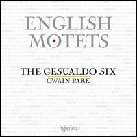 English Motets - The Gesualdo Six; Owain Park (conductor)