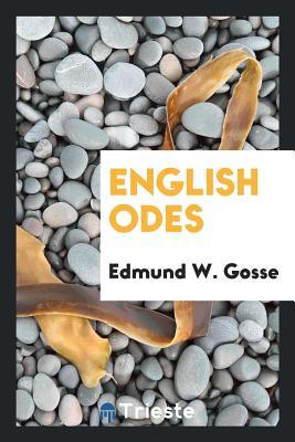 English Odes - Gosse, Edmund W
