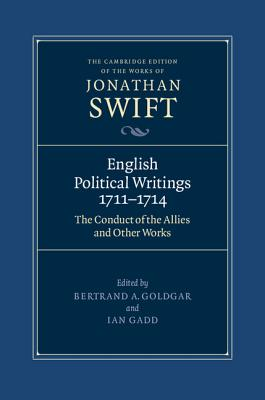 English Political Writings, 1711-1714: The Conduct of the Allies and Other Works - Swift, Jonathan