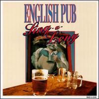 English Pub Sing-A-Long - Various Artists