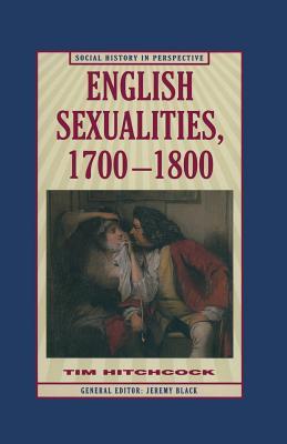 English Sexualities, 1700-1800 - Hitchcock, Tim
