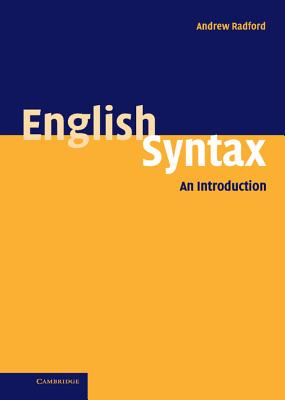 English Syntax: An Introduction - Radford, Andrew