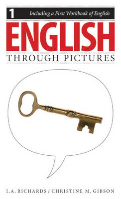 English Through Pictures, Book 1 and a First Workbook of English (English Throug Pictures) - Richards, I A, and Gibson, Christine M