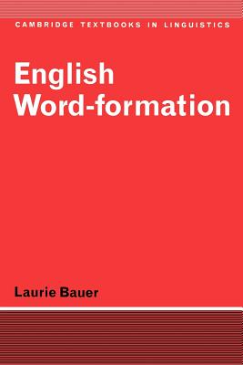 English Word-Formation - Bauer, Laurie