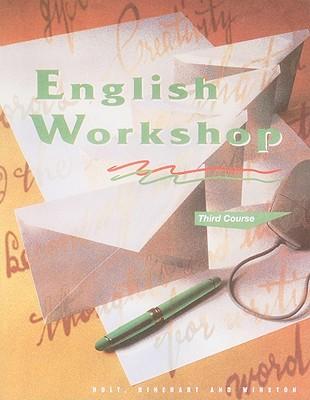 English Workshop: Third Course - Holt Rinehart & Winston (Creator)