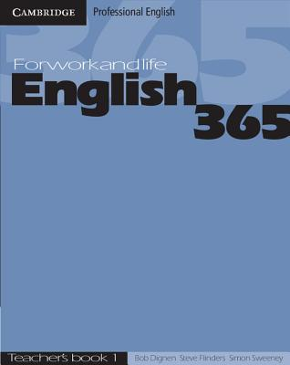 English365 1 Teacher's Guide: For Work and Life - Dignen, Bob, and Flinders, Steve, and Sweeney, Simon