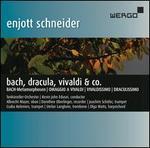 Enjott Schneider: Bach, Dracula, Vivaldi & Co.