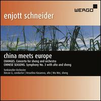 Enjott Schneider: China Meets Europe - Changes, Chinese Seasons - Vesselina Kasarova (alto); Wu Wei (sheng); Tonkünstler-Orchester; Xincao Li (conductor)