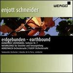 Enjott Schneider: Earthbound