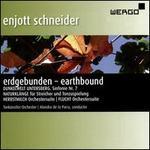 Enjott Schneider: Earthbound