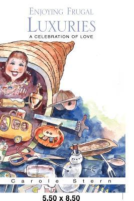 Enjoying Frugal Luxuries - Stern, Carole