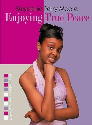Enjoying True Peace - Moore, Stephanie Perry