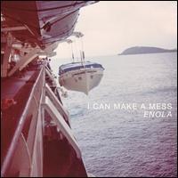 Enola - I Can Make A Mess