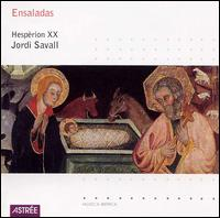 Ensaladas, 15th-17th Century - Hesp�rion XX; Studium Musicae Valencia