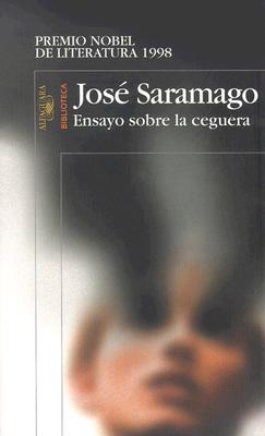 Ensayo Sobre la Ceguera - Saramago, Jose, and Losada, Basilio (Translated by)