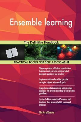 Ensemble learning: The Definitive Handbook - Blokdyk, Gerard