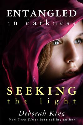 Entangled in Darkness: Seeking the Light - King, Deborah, Dr.