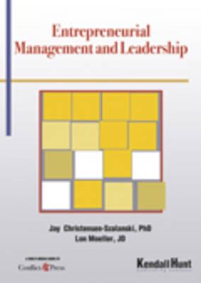 Entrepreneurial Management and Leadership - Jay Christensen-Szal, Lon D Moeller