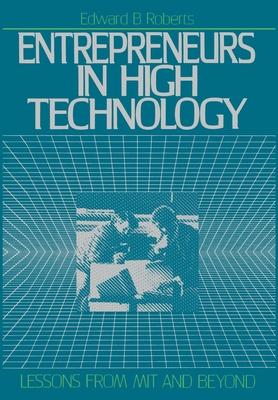 Entrepreneurs in High Technology - Roberts, Edward B