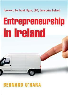 Entrepreneurship in Ireland - O'Hara, Bernard