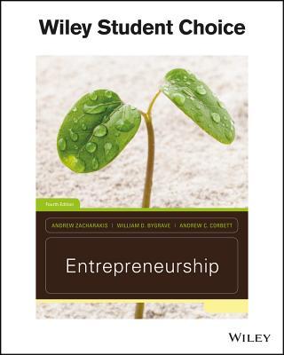Entrepreneurship - Bygrave, William D, and Zacharakis, Andrew, and Corbett, Andrew C