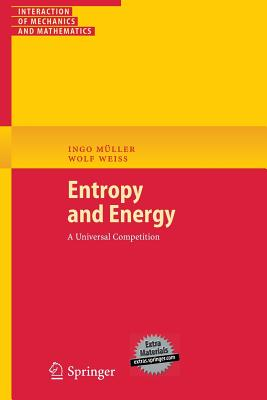 Entropy and Energy: A Universal Competition - Muller, Ingo, and Weiss, Wolf