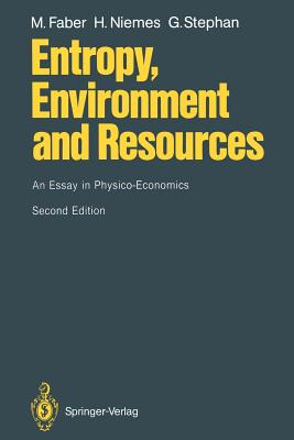 Entropy, Environment and Resources: An Essay in Physico-Economics - Faber, Malte
