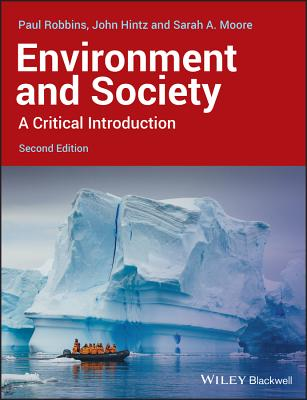 Environment and Society: A Critical Introduction - Robbins, Paul, and Hintz, John, and Moore, Sarah A.